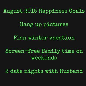 Aug 2015 Happiness goals